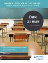 Modern Languages Study Guides: Entre les murs