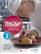 Practical Cookery for the Level 2 Technical Certificate in Professional Cookery