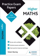 Higher Maths: Practice Papers for SQA Exams
