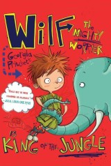 Wilf the Mighty Worrier: King of the Jungle