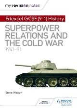 My Revision Notes: Edexcel GCSE (9-1) History: Superpower relations and the Cold War, 1941–91