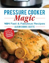 Pressure Cooker Magic