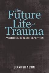 The Future Life of Trauma