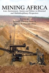 Mining Africa. Law, Environment, Society and Politics in Historical and Multidisciplinary Perspectives