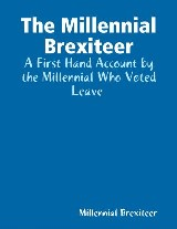 The Millennial Brexiteer: A First Hand Account By a Millennial Who Voted Leave