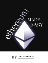 Ethereum: Made Easy