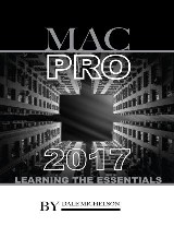 Mac Pro 2017: Learning the Essentials