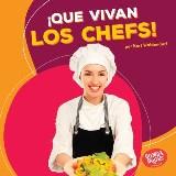 ¡Que vivan los chefs! (Hooray for Chefs!)