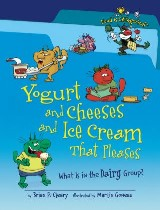 Yogurt and Cheeses and Ice Cream That Pleases (Revised Edition)