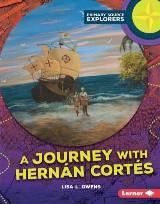 A Journey with Hernán Cortés