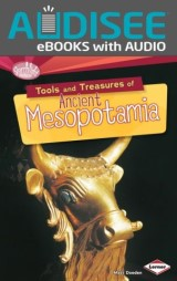 Tools and Treasures of Ancient Mesopotamia