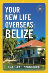 Your New Life Overseas: Belize