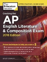 Cracking the AP English Literature & Composition Exam, 2018 Edition