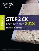 USMLE Step 2 CK Lecture Notes 2018: Internal Medicine