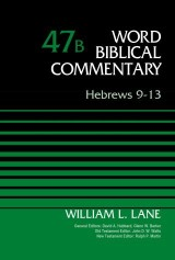 World Biblical Commentary 47B: Hebrews 9-13