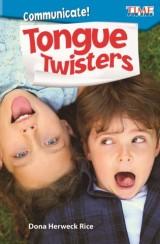 Communicate! Tongue Twisters