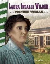 Laura Ingalls Wilder: Pioneer Woman