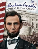 Abraham Lincoln: Addressing a Nation