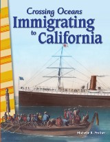 Crossing Oceans: Immigrating to California