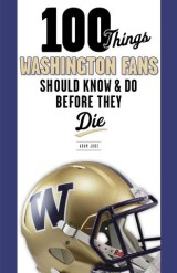 100 Things Washington Fans Should Know & Do Before They Die