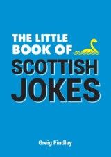 The Little Book of Scottish Jokes