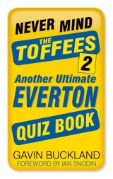 Never Mind the Toffees 2