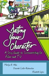 Dating Your Character: A Sexy Guide to Screenwriting
