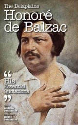 The Delaplaine HONORE DE BALZAC - His Essential Quotations