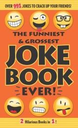 The Funniest & Grossest Joke Book Ever!