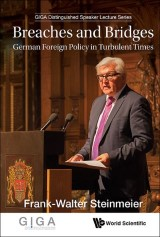 Breaches And Bridges: German Foreign Policy In Turbulent Times
