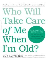 Who Will Take Care of Me When I'm Old?
