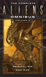 The Complete Aliens Omnibus: Volume Five (Original Sin, DNA War)