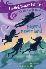Finding Tinker Bell #1: Beyond Never Land (Disney: The Never Girls)