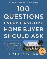 100 Questions Every First-Time Home Buyer Should Ask, Fourth Edition