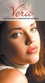 Vera, Mi violento despertar erótico