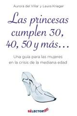 Princesas cumplen 30, 40, 50 y más…, Las