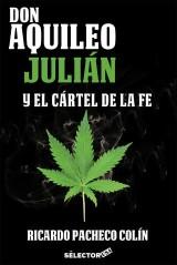 Don Aquileo Julián y el cártel de la fe