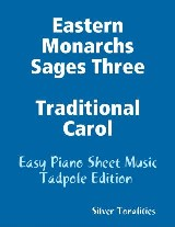 Eastern Monarchs Sages Three Traditional Carol - Easy Piano Sheet Music Tadpole Edition