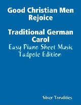 Good Christian Men Rejoice Traditional German Carol - Easy Piano Sheet Music Tadpole Edition