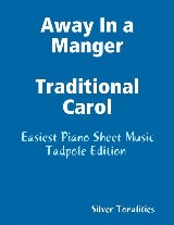Away In a Manger Traditional Carol - Easiest Piano Sheet Music  Tadpole Edition