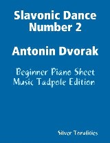 Slavonic Dance Number 2 Antonin Dvorak - Beginner Piano Sheet Music Tadpole Edition