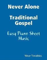 Never Alone Traditional Gospel - Easy Piano Sheet Music