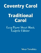 Coventry Carol Traditional Carol - Easy Piano Sheet Music Tadpole Edition