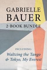 Gabrielle Bauer 2-Book Bundle