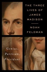 The Three Lives of James Madison