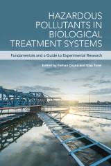 Hazardous Pollutants in Biological Treatment Systems