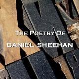 Daniel Sheehan - The Poetry Of