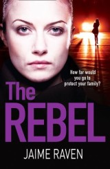 The Rebel: The new crime thriller that will have you gripped in 2018
