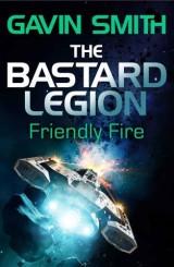The Bastard Legion: Friendly Fire