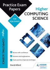 Higher Computing Science: Practice Papers for the SQA Exams
